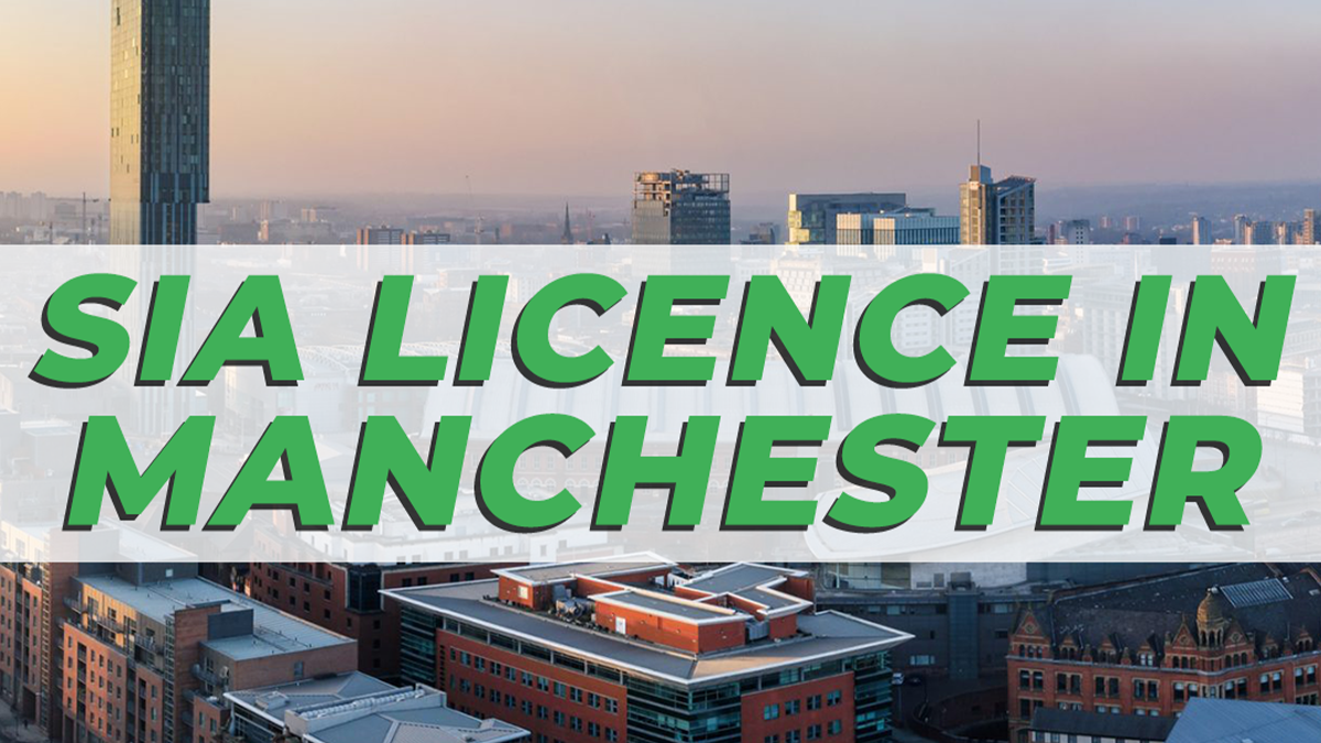 SIA Licence in Manchester