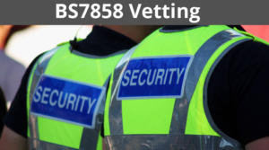 Get Licensed is launching BS7858 Vetting